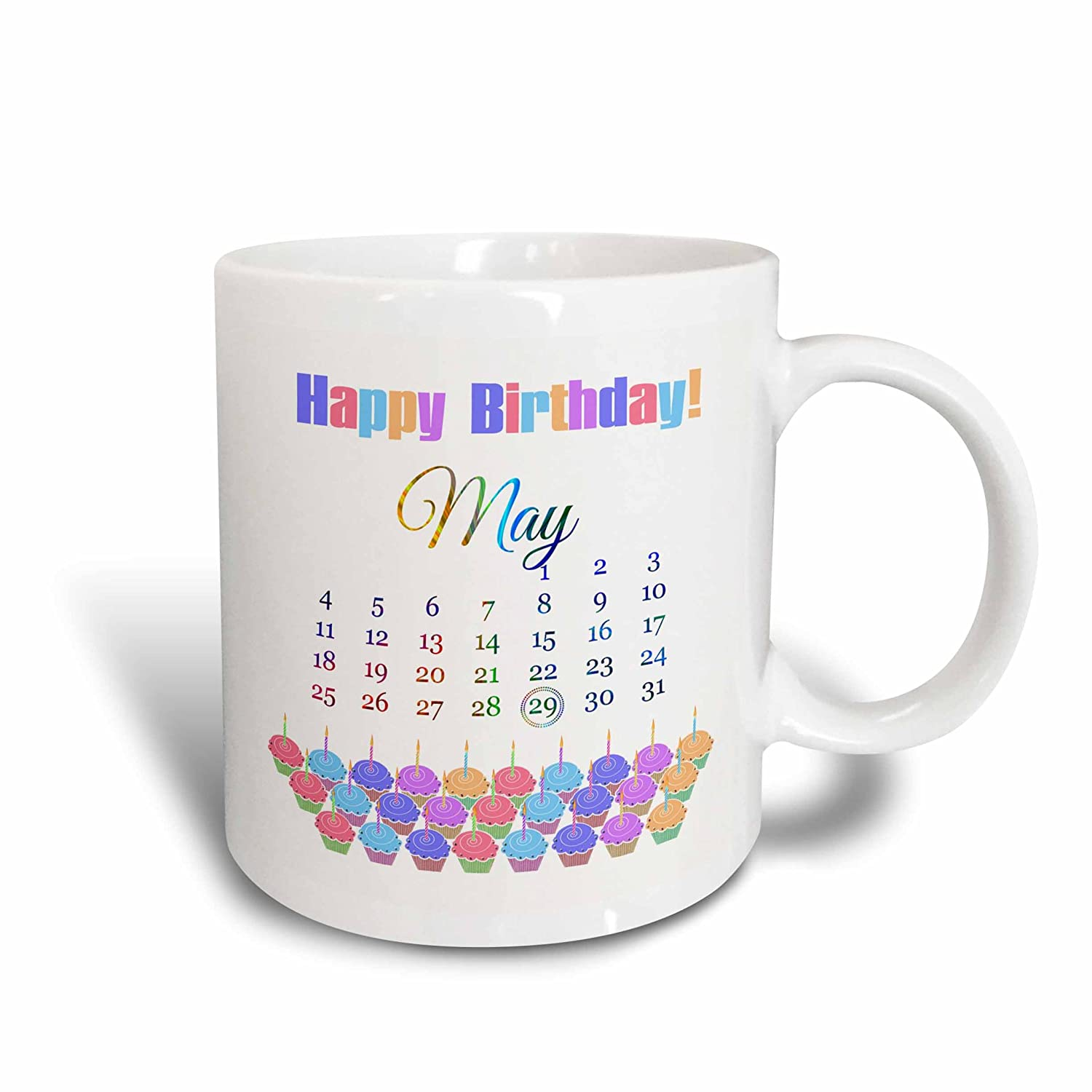 White 11 oz 3dRose 181433/_1Birthday On May 29th Colorful Cupcakes With Candles With Flames Ceramic Mug