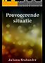 Provocerende situatie (Dutch Edition)
