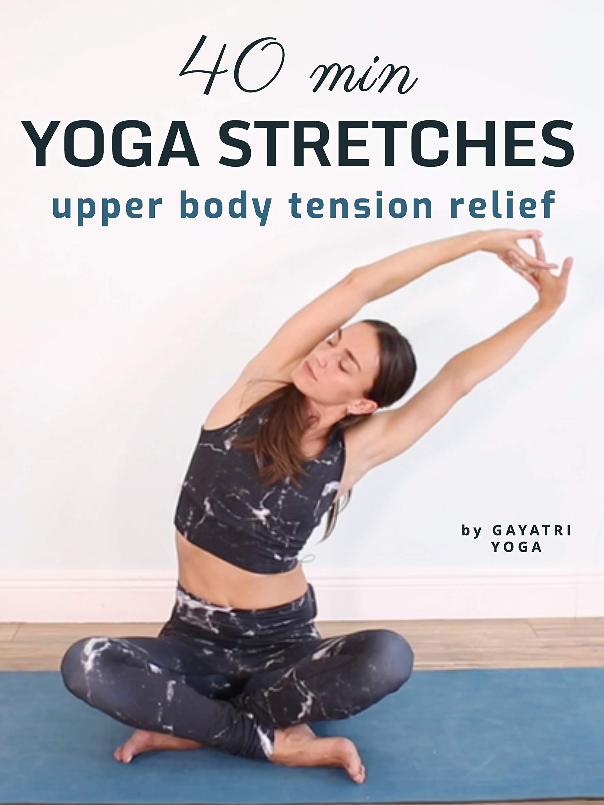 40 Min Yoga Stretches - Upper Body Tension Relief