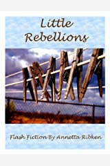 Little Rebellions Kindle Edition