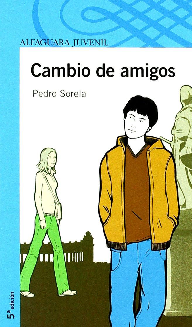 CAMBIO DE AMIGOS (Infantil Azul 12 Años): Amazon.es: Pedro Cajiao Sorela: Libros