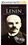 Vladimir Lenin: A Life From Beginning to End (English Edition)