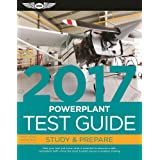Powerplant Test Guide 2017: Pass your test and know what is essential to become a safe, competent AMT — from the most trusted source in aviation training