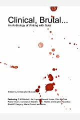 Clinical, Brutal... An Anthology of Writing With Guts Kindle Edition