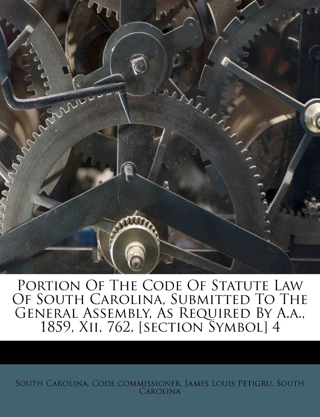 Download Portion Of The Code Of Statute Law Of South Carolina, Submitted To The General Assembly, As Required By A.a., 1859, Xii, 762, [section Symbol] 4 pdf