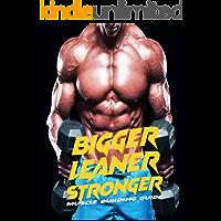 Bigger Leaner Stronger:  muscle building guide