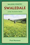 Swaledale: In the Yorkshire Dales (Walking Country)