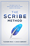 The Scribe Method: The Best Way to Write and Publish Your Non-Fiction Book