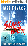 Slack Water: A Post-Zombie Apocalypse Sailing Thriller (The Southwind Saga Book 2)