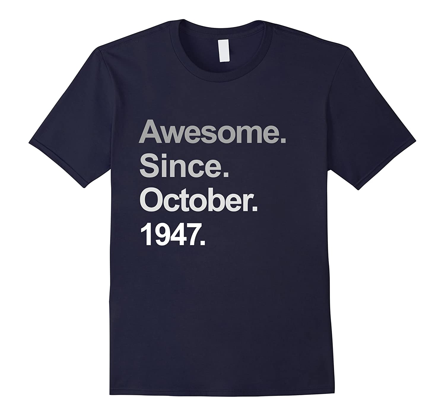 Awesome Since October 1947 Shirt 70th Birthday Gifts TShirt-TJ