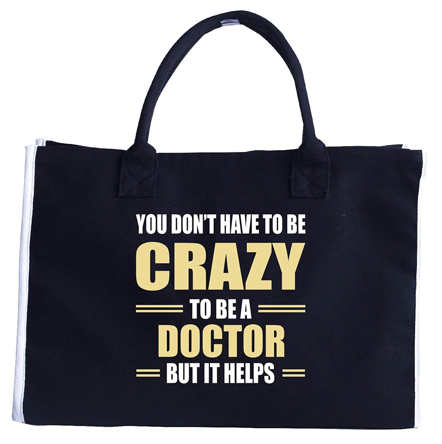 You Don't Have To Be Crazy To Be A Doctor - Fashion Tote Bag