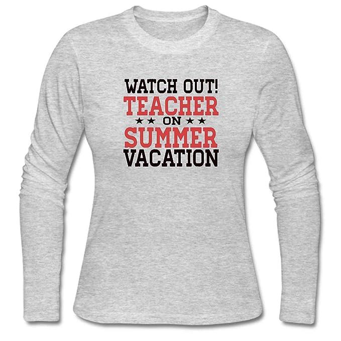 800df7f7e044 Amazon.com  Womens Watch Out Teacher On Summer Vacation Long Sleeve ...