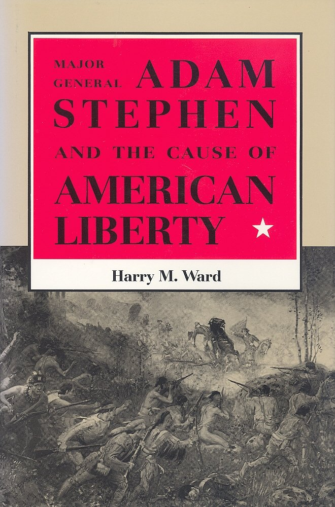 Major General Adam Stephen and the Cause of American Liberty