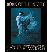 Image for Born of the Night: The Gothic Fantasy Artwork of Joseph Vargo