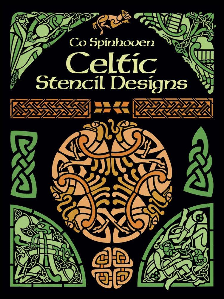 Celtic Stencil Designs (Dover Pictorial Archive) Paperback – September 1, 1990 Co Spinhoven Dover Publications 0486264270 9780486264271