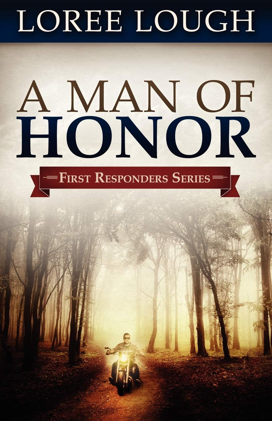 A Man Of Honor First Responders 3 By Loree Lough