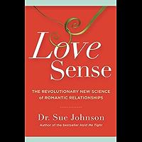 Love Sense: The Revolutionary New Science of Romantic Relationships (English Edition)
