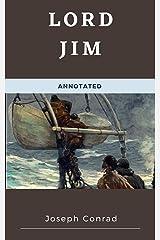 Lord Jim: Joseph Conrad (History & Criticism) [Annotated] Kindle Edition