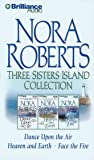 Nora Roberts Three Sisters Island CD Collection: Dance Upon the Air/Heaven and Earth/Face the Fire (Three Sisters Island Trilogy)