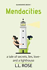 Mendacities: a tale of secrets, lies, love - and a lighthouse (Quandaries Book 1) Kindle Edition