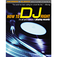 How to DJ Right: The Art and Science of Playing Records (English Edition)