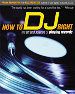 Last night a dj saved my life the history of the disc jockey how to dj right the art and science of playing records fandeluxe Choice Image