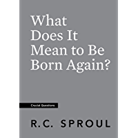 What Does It Mean to Be Born Again? (Crucial Questions) (English Edition)