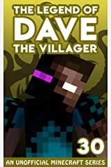 Dave the Villager 30: An Unofficial Minecraft Novel (The Legend of Dave the Villager) Kindle Edition