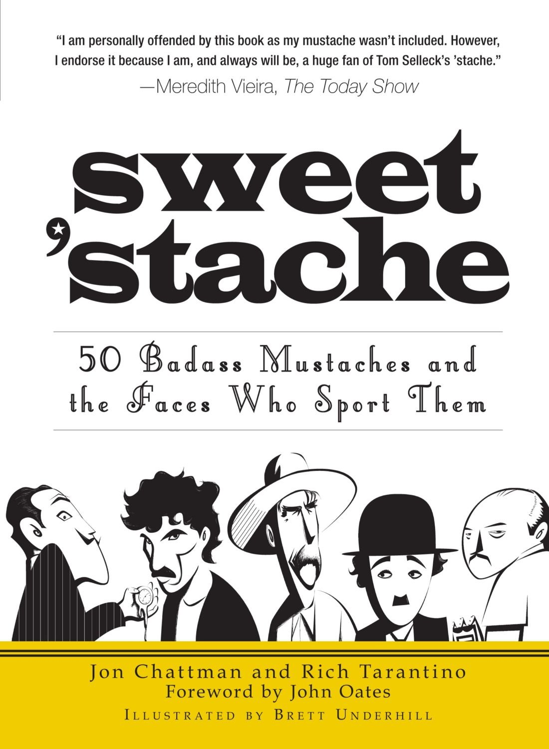 Sweet 'Stache: 50 Badass Mustaches and the Faces Who Sport Them PDF