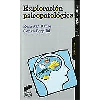 Exploración psicopatológica: 6 (Psicología clínica. Guías técnicas)