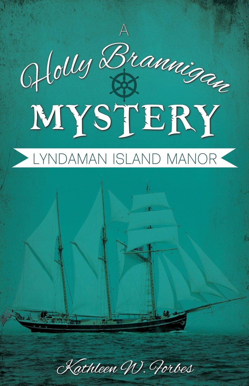 Lyndaman Island Manor: A Holly Brannigan Mystery pdf epub
