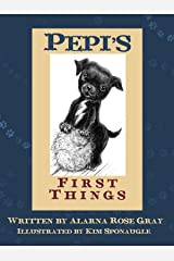 Pepi's First Things (Hello Pepi: A Toy Dog is for Real Book 2) Kindle Edition