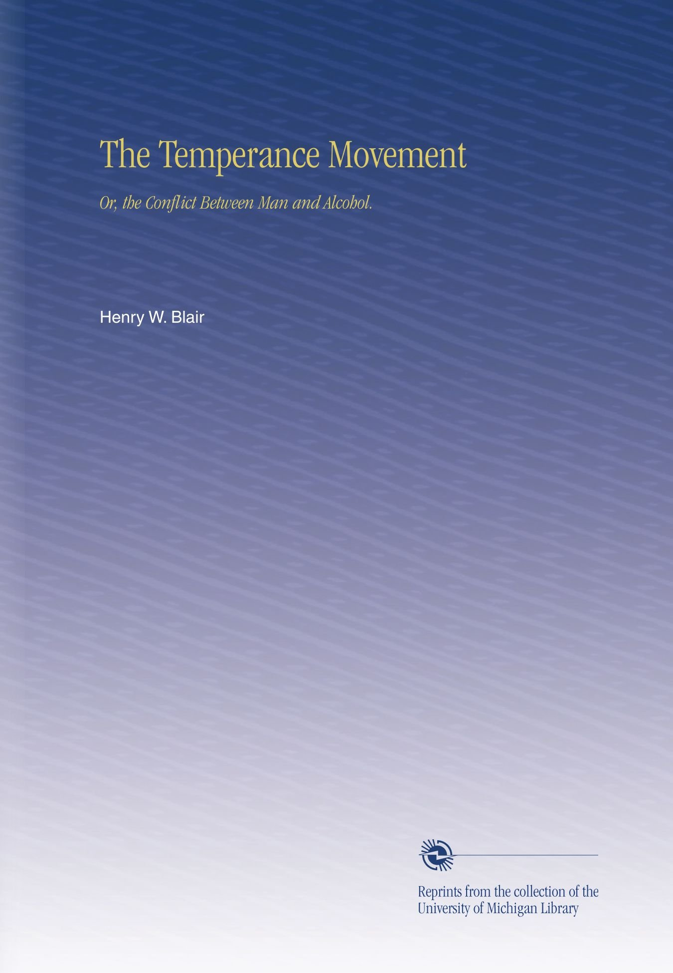 Download The Temperance Movement: Or, the Conflict Between Man and Alcohol. pdf