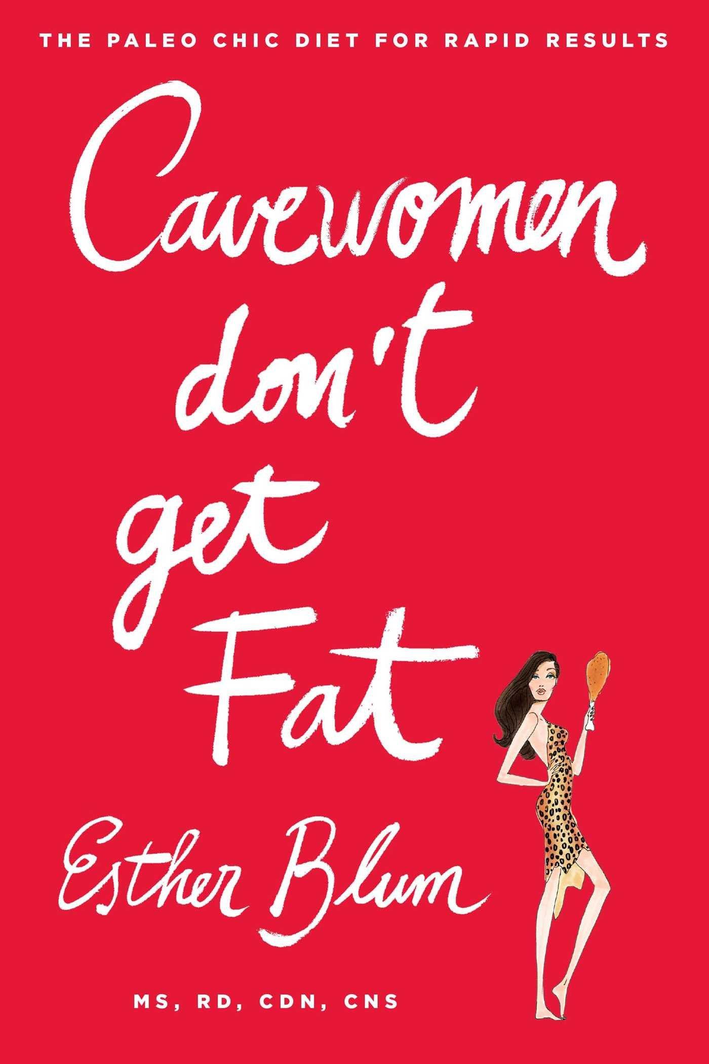 Cavewomen Don't Get Fat: The Paleo Chic Diet for Rapid Results pdf epub
