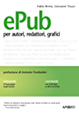 ePub: per autori, redattori, grafici (Editoria digitale Vol. 1)