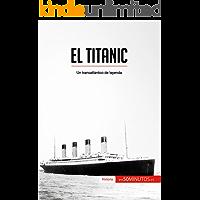 El Titanic: Un transatlántico de leyenda (Historia)