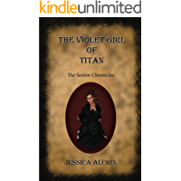 The Violet Girl of Titan (The Saxton Chronicles Book 1)