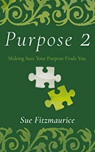 Purpose 2: Making Sure Your Purpose Finds You