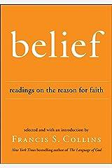 Belief: Readings on the Reason for Faith Kindle Edition