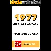 1977: 21 Filmes Essenciais (Crítica de Cinema Livro 1)
