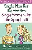 Single Men Are Like Waffles—Single Women Are Like Spaghetti
