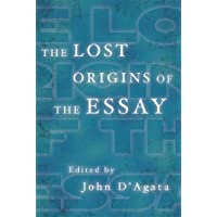The Lost Origins of the Essay (A New History of the Essay)