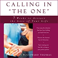 "Calling in ""The One"": 7 Weeks to Attract the Love of Your Life"