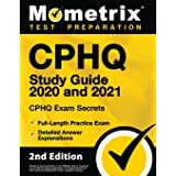 CPHQ Study Guide 2020 and 2021 - CHPQ Exam Secrets, Full-Length Practice Exam, Detailed Answer Explanations: [2nd Edition]