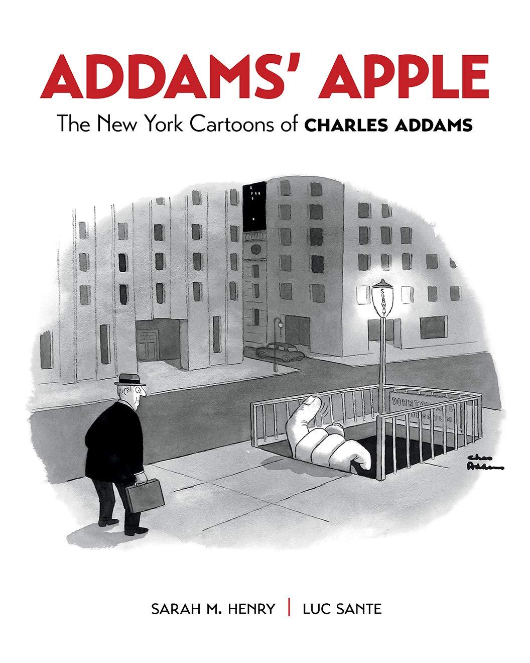 Addams Apple The New York Cartoons Of Charles Addams Sarah M Henry Luc Sante Charles Addams Charles Addams 9780764999369 Amazon Com Books