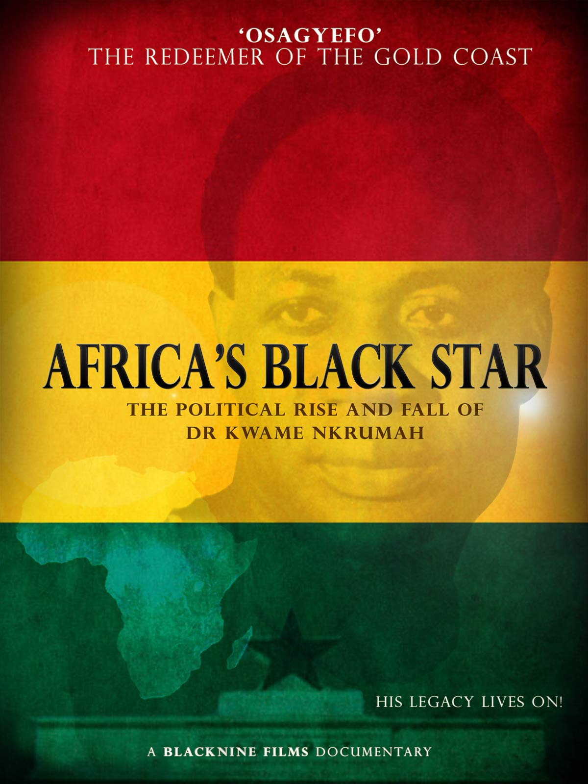 African's Black Star: The Legacy of Kwame Nkrumah