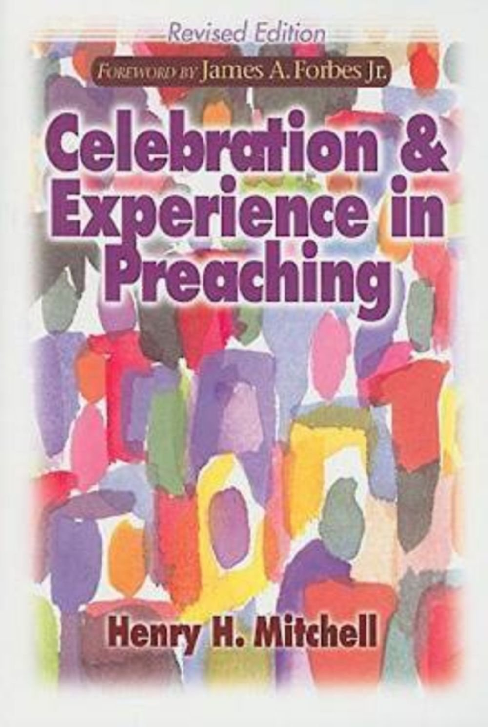 Celebration & Experience in Preaching: Revised Edition