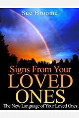 Signs From Your Loved Ones: The New Language of Your Loved Ones Kindle Edition