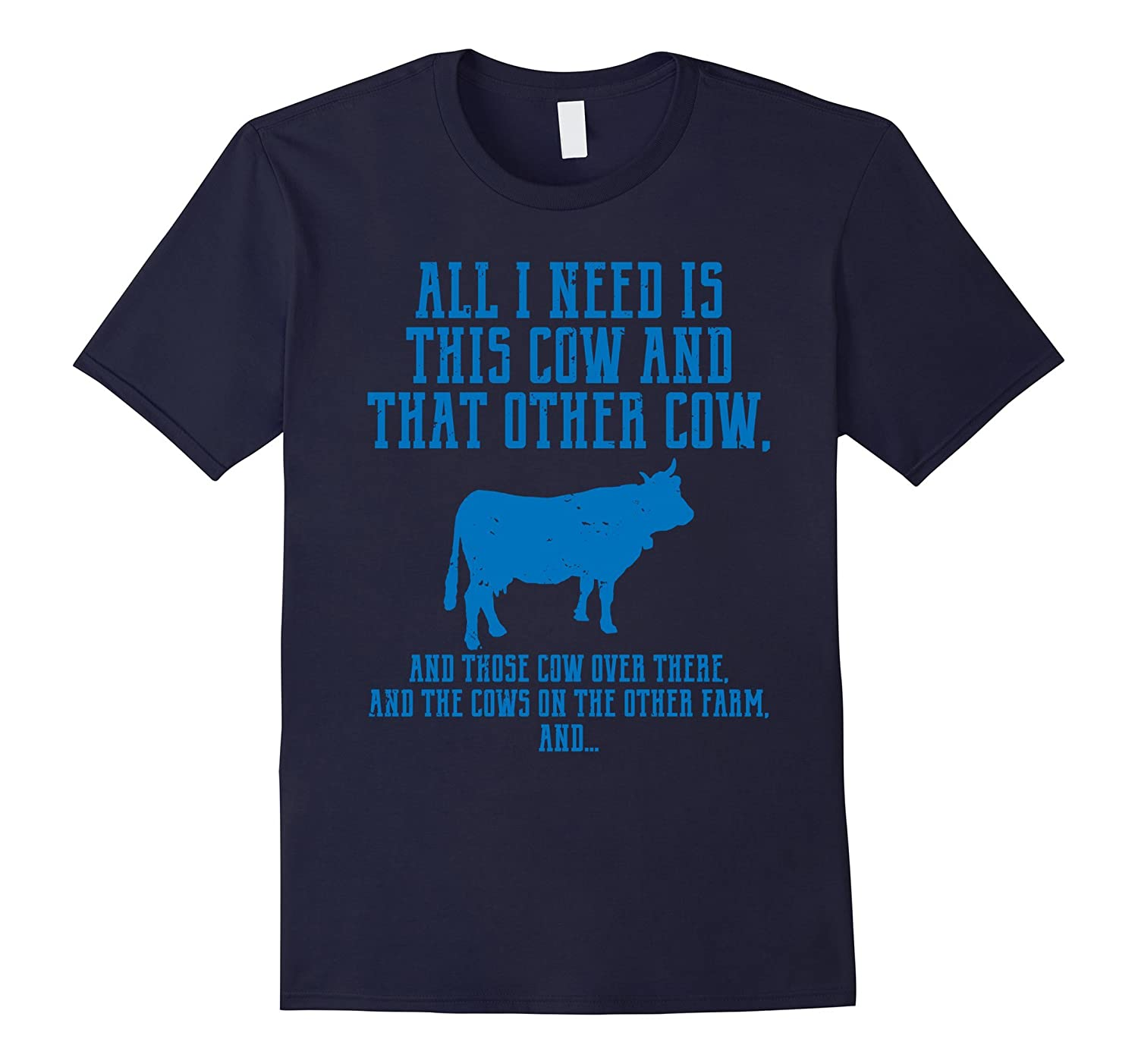 All I Need Is This Cow Funny Farmer T-Shirt-RT