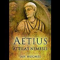 Aetius: Attila's Nemesis (English Edition)